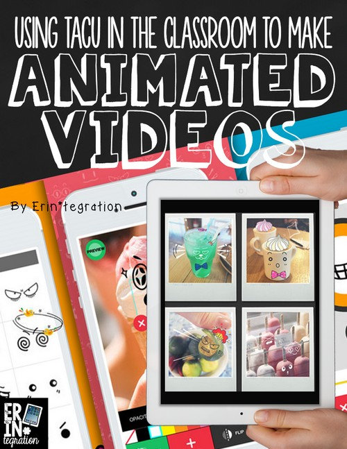 Using the free app TACU to make animated videos on the iPad (and using it in the classroom)