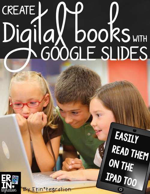 MAKING DIGITAL BOOKS GOOGLE SLIDES