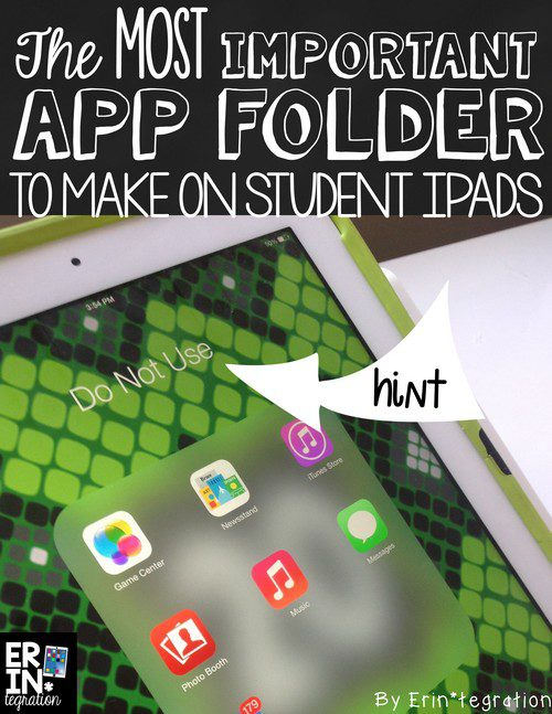 THE ONE FOLDER YOU MUST MAKE FOR STUDENT OR SHARED IPADS IN YOUR CLASSROOM