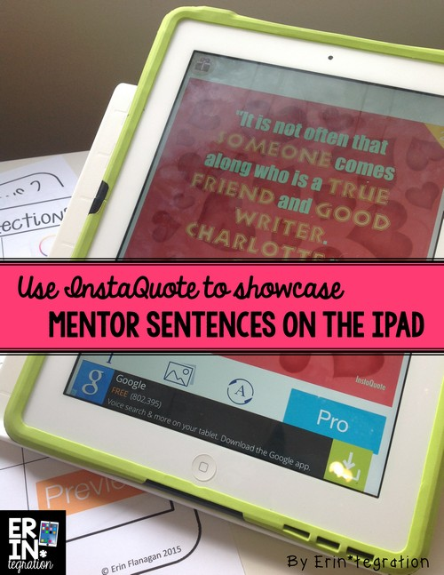 Use the free app Instaquote to showcase mentor sentences on the iPad