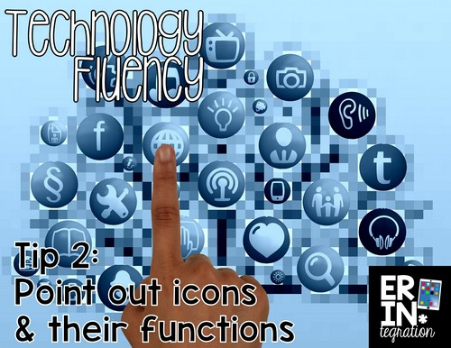 Tips for teaching students technology fluency: Point out icons and their functions plus more at the link