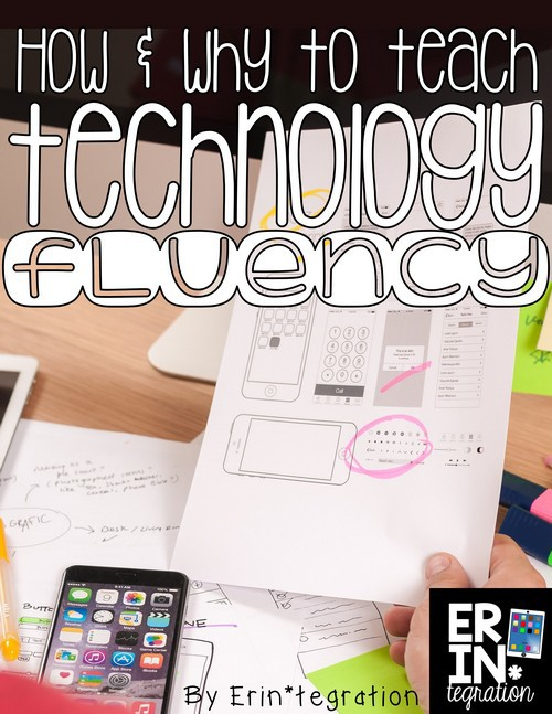 TEACHING TECHNOLOGY FLUENCY IN THE CLASSROOM