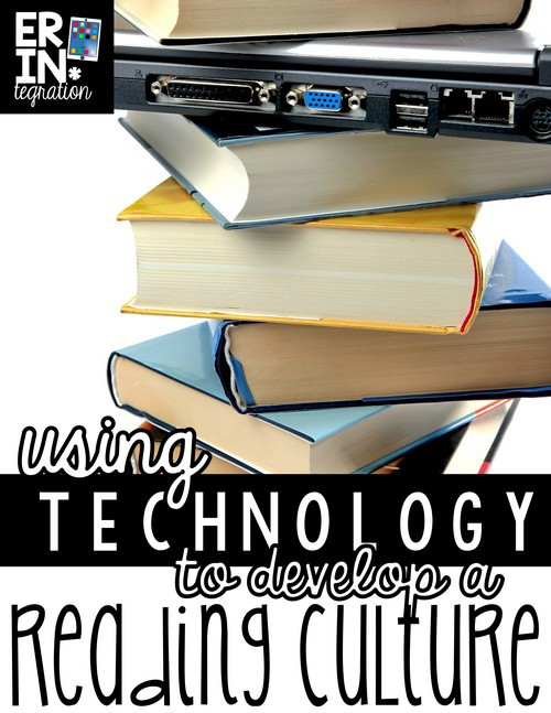 USING TECHNOLOGY TO DEVELOP A READING CULTURE