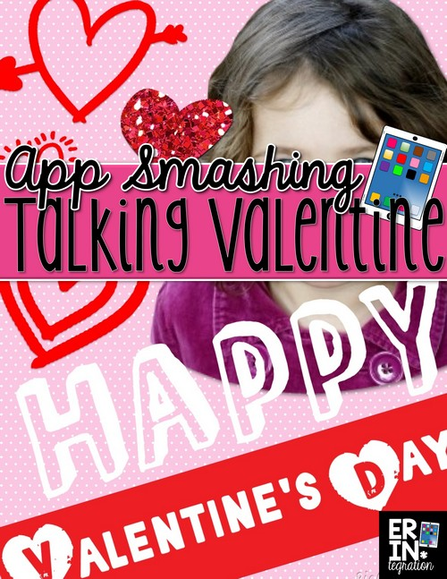 Valentine's Day Technology Integration - App Smashing Talking Valentines with Chatterpix and PicCollage! Plus more activities for iPads, Chromebooks, and PCs that your students will LOVE at the link!