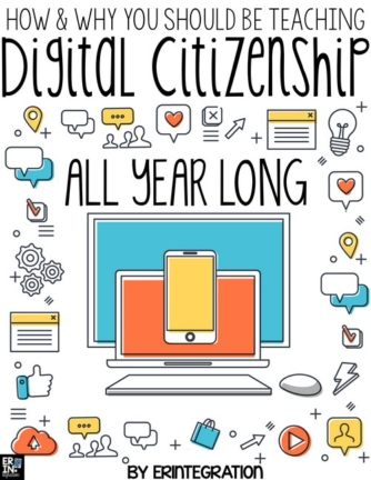 TEACHING DIGITAL CITIZENSHIP ALL YEAR IN THE CLASSROOM