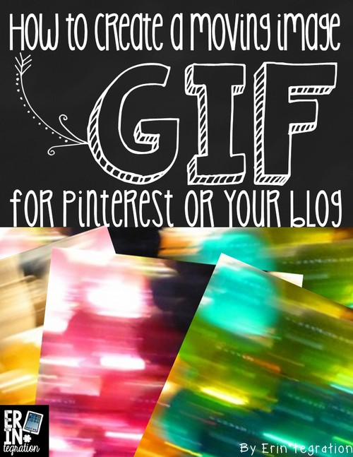 How to make a GIF for a blog or Pinterest. Easy steps to quickly make a moving GIF using your own images!
