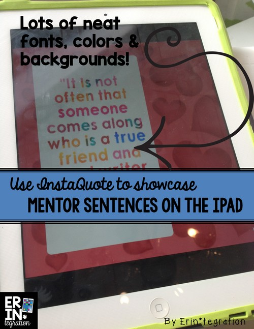 The free app Instaquote includes lots of ways to customize text.  Perfect for showcasing mentor sentences!