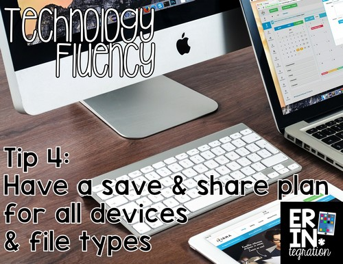 Teaching students technology fluency tips: Have a save & share plan. Plus more tips at the link.