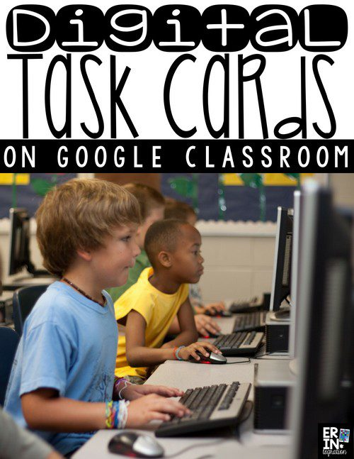 DIGITAL TASK CARDS ON GOOGLE CLASSROOM