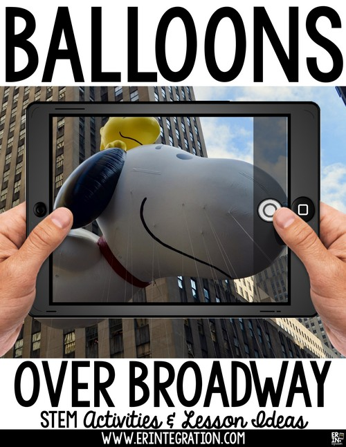 Erintegration Balloons Over Broadway STEM Activities and Lesson Plans