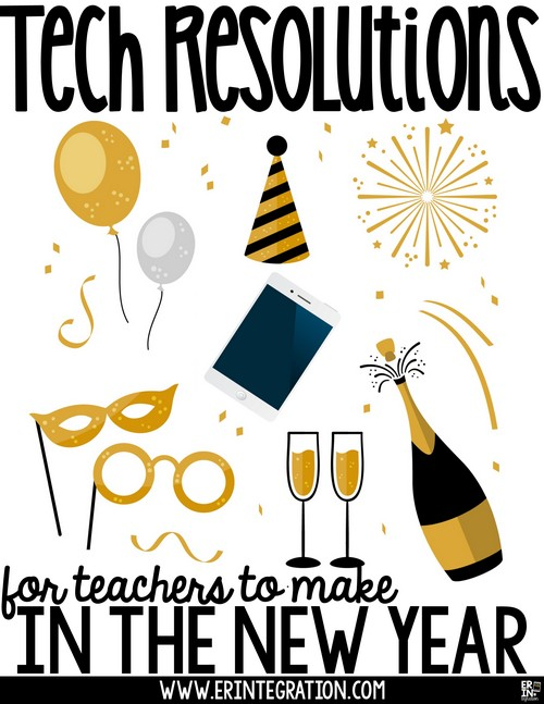 Erintegration Tech Resolutions for Teachers to Make in the New Year image